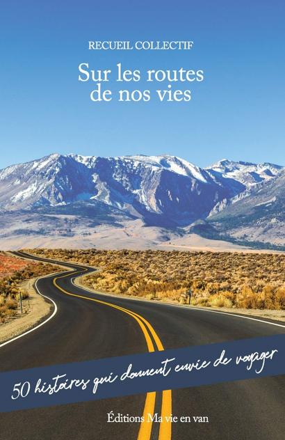 voyager en restant chez soi sur les routes de nos vies livre